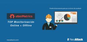 uberMetrics, TOP Monitorización online & offline