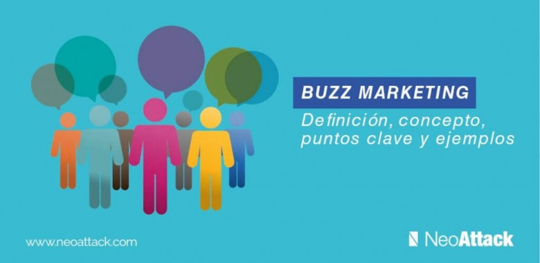 Buzz Marketing: Definición, concepto, puntos clave y ejemplos