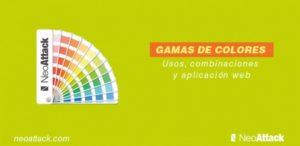 Gamas de colores: Usos, combinaciones y aplicación web
