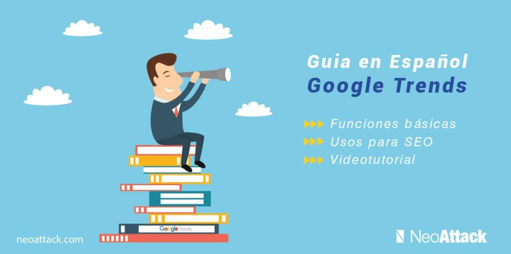google-trends-en-espanol-guia-con-funciones-usos-seo-y-mas
