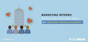 ¿Qué es el marketing interno? Todo lo que necesitas saber