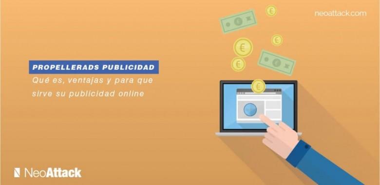 PropellerAds: Que es, uso y ventajas de monetización online