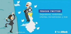 Trucos para Twitter: Seguidores, visibilidad, clientes, herramientas y otros