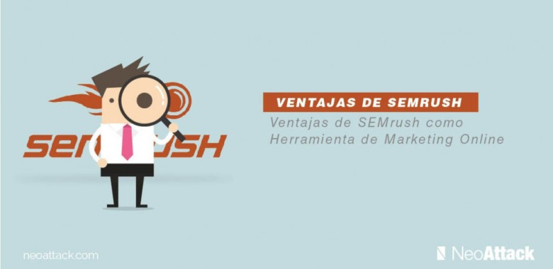 Ventajas de Semrush como herramienta de marketing online