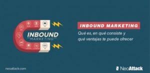 Inbound Marketing: qué es, en qué consiste y que ventajas ofrece