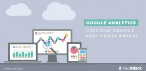 Google Analytics: Cómo crear paneles y elegir mejores métricas