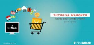 ¿Cómo crear una Tienda Online Magento paso a paso?