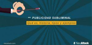 Publicidad Subliminal: Qué es, Historia, Tipos y Ejemplos