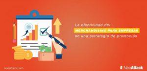 La efectividad del merchandising para empresas en una estrategia de promoción
