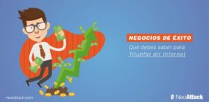 Negocios de éxito: qué debes saber para triunfar en Internet