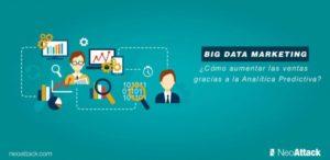 Big Data Marketing: ¿Cómo aumentar las ventas gracias a la Analítica Predictiva?