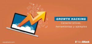 ¿Qué es el Growth Hacking? Características, herramientas y ejemplos