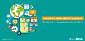 Logística para un ecommerce: Consejos y recomendaciones clave