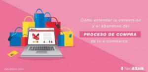 Cómo entender la conversión y el abandono del carrito y del proceso de compra de tu e-commerce