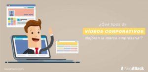 ¿Qué tipos de vídeos corporativos mejoran la marca empresarial?