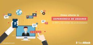¿Cómo influye la Experiencia de Usuario en SEO y las ventas de un ecommerce?
