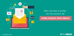¿Cómo hacer publicidad por email? 6 Errores a evitar