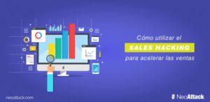 ¿Cómo utilizar el Sales Hacking para acelerar las ventas?