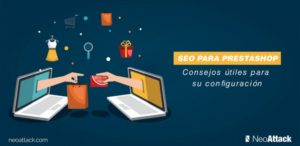 Guía imprescindible de SEO para PrestaShop: 10 consejos útiles para su configuración