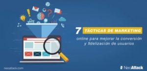 7 Tácticas de marketing online para mejorar la conversión y fidelización de usuarios