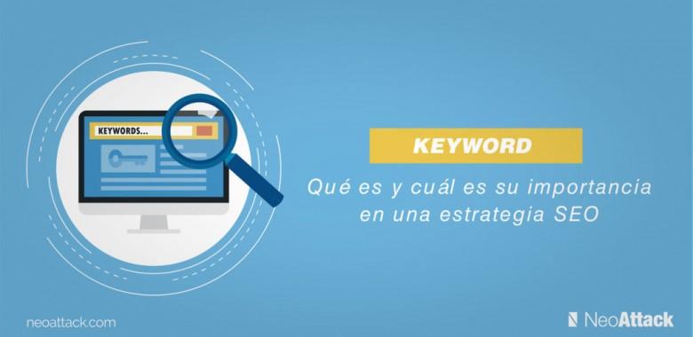 ¿Qué es una keyword y cuál es su importancia en una estrategia SEO?