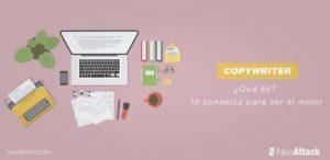 ¿Qué es un copywriter? 10 consejos para llegar a ser el mejor