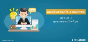 Consultoría AdWords: qué es y que tareas incluye el servicio