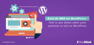 Guía de SEO en WordPress: Todo lo que debes saber para optimizar tu sitio en WordPress