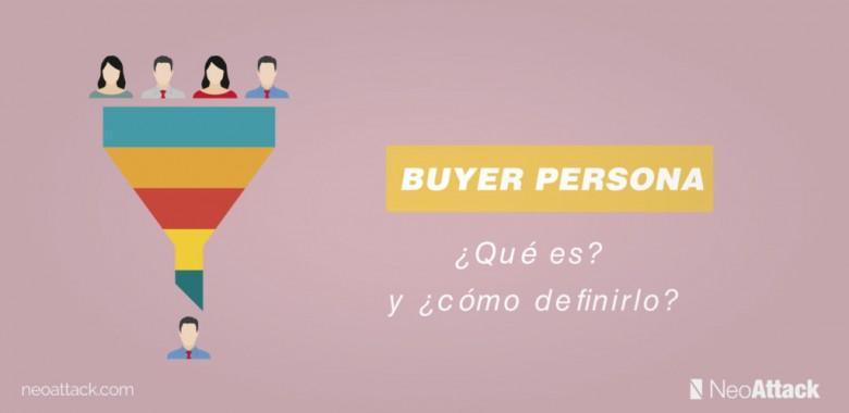 ¿Qué es buyer Persona? y ¿cómo definirlo correctamente?