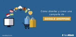 Cómo diseñar y crear una campaña de Google Shopping