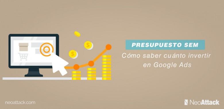Presupuesto SEM ¿Cómo saber cuánto invertir en Google Ads?