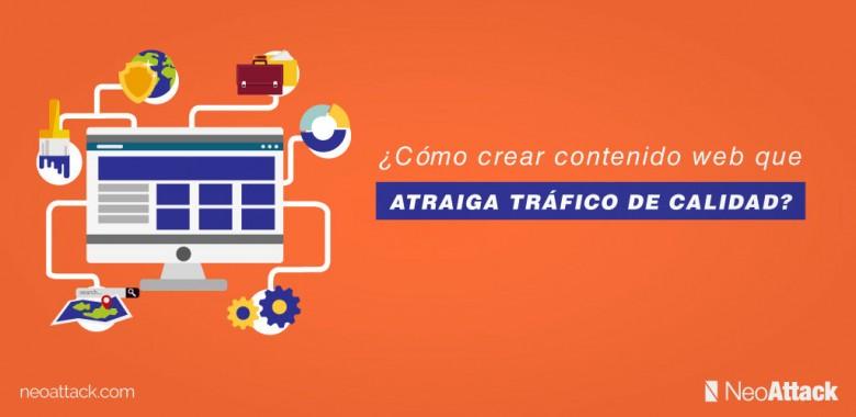 ¿Cómo crear contenido web que atraiga tráfico de calidad?