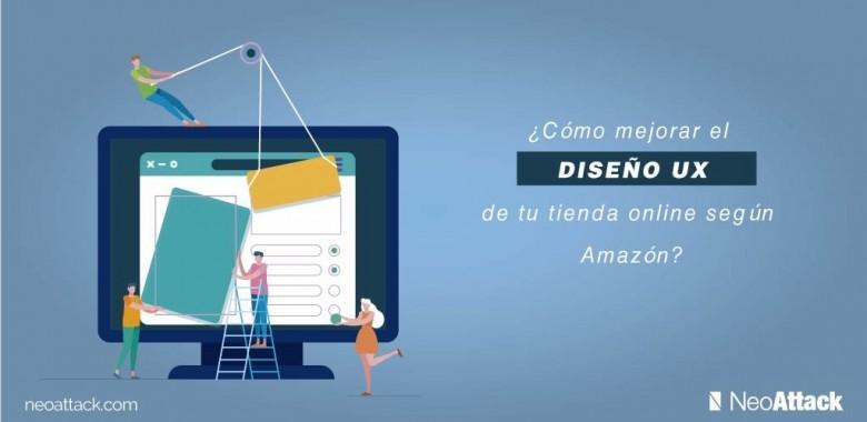 ¿Cómo mejorar el diseño UX de tu tienda online, según Amazon?