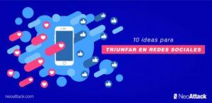 10 ideas para triunfar con tu contenido en Redes Sociales