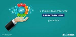 5 Claves para definir una estrategia SEM ganadora