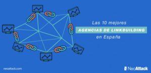 Las 10 mejores agencias de linkbuilding en España