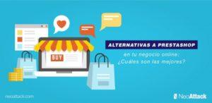 Alternativas a Prestashop en tu negocio online: ¿Cuáles son las mejores?