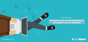 Las mejores empresas de mantenimiento informático en Madrid