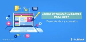 Cómo optimizar imágenes para web: herramientas y consejos