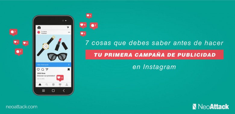 Guía para saber cómo hacer tu primera campaña de publicidad en Instagram