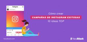 Cómo crear campañas de Instagram exitosas. 10 ideas Top.