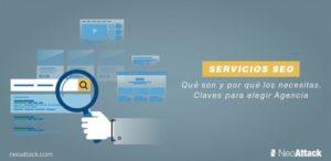 ¿Qué son los servicios SEO y por qué los necesitas? Claves para elegir agencia