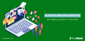 7 + 1 blogs de Inbound Marketing que debes guardar en Favoritos