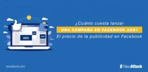 El precio de la publicidad en Facebook. ¿Cuánto cuesta lanzar una campaña en Facebook Ads?