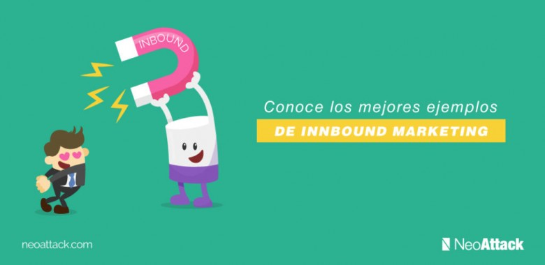 10 ejemplos de Inbound Marketing que debes conocer