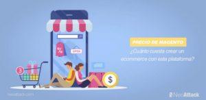 Precio de Magento: ¿Cuánto cuesta crear un ecommerce con esta plataforma?