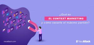 ¿Qué es el Context Marketing y cómo sacarle el máximo partido?