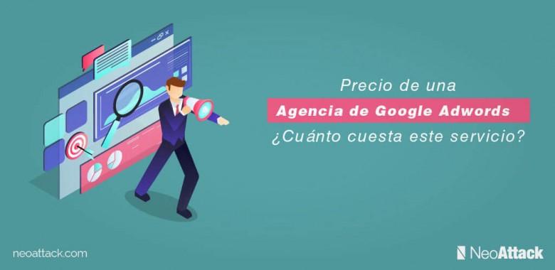 Precio de una Agencia de Google Adwords: ¿Cuánto cuesta este servicio?