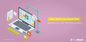 Cómo crear una página web desde cero con dominio propio