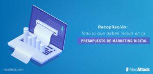 Recopilación: Todos lo que debes incluir en tu presupuesto de Marketing Digital
